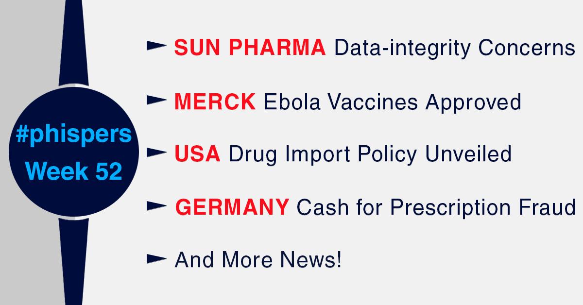 Data integrity concerns at Sun's Halol plant; Merck's Ebola vaccine bags FDA nod