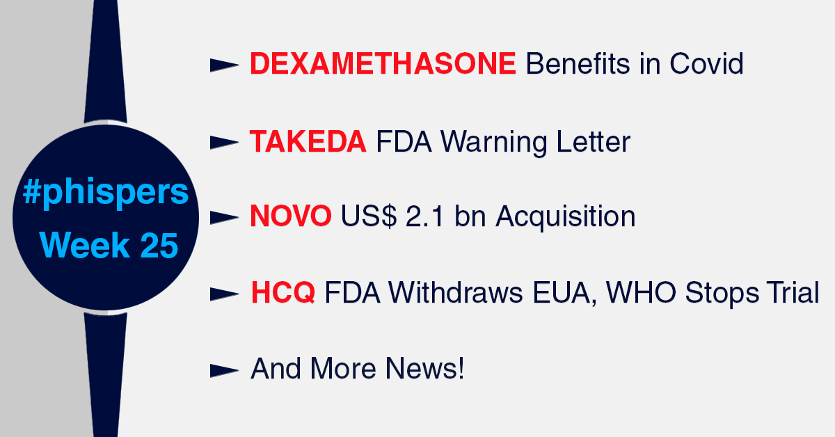 Dexamethasone benefits severely ill Covid patients; FDA warning letter to Takeda's sterile operations in Japan