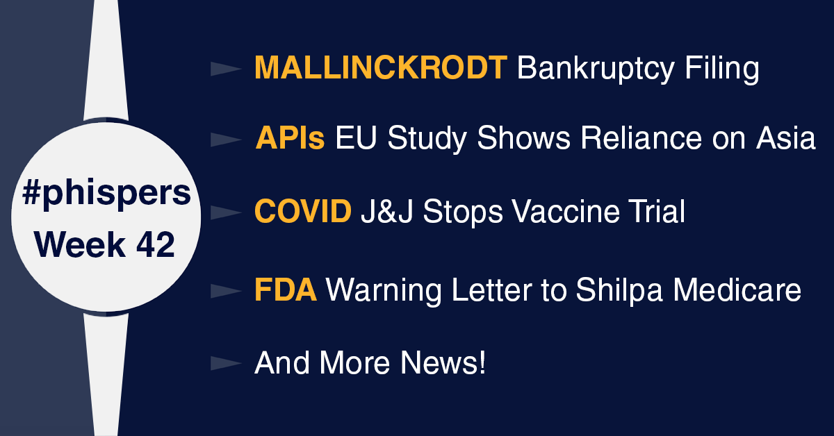European Study highlights reliance on Asia for APIs; Mallinckrodt files for bankruptcy in US