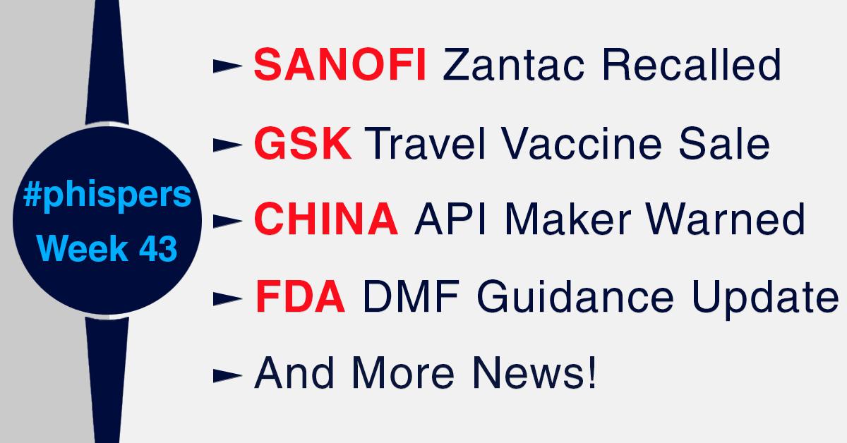 Sanofi pulls Zantac from US, Canada; FDA slams Chinese API manufacturer; DMF guidance update
